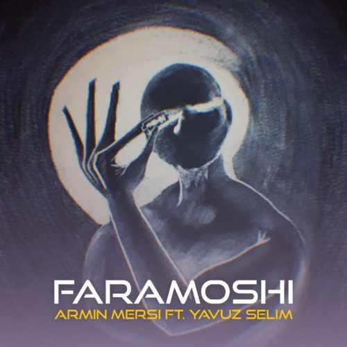 دانلود آهنگ فراموشی از آرمین مرسی و یاووز سلیم