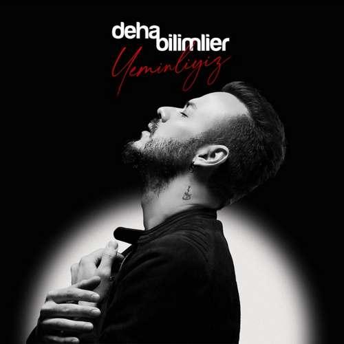 دانلود آهنگ Yeminliyiz از Deha Bilimlier