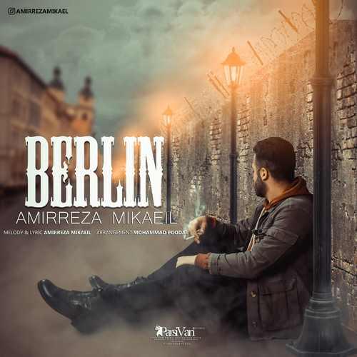 دانلود آهنگ برلین از امیررضا میکائیل